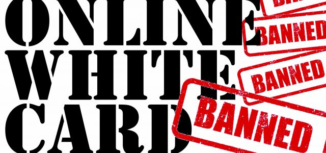 Online White Card banned